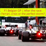 F1 Belgian GP | After the race: Ferrari, crisis or the perfect storm?